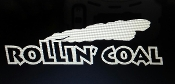 ROLLIN COAL VINYL DECAL STICKER CHOOSE SIZE & COLOR