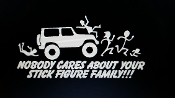 NOBODY CARES ABOUT YOUR STICK FIGURE FAMILY VINYL DECAL STICKER