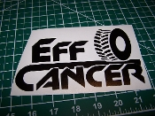 EFF CANCER VINYL DECAL STICKER CHOOSE COLORS & SIZE